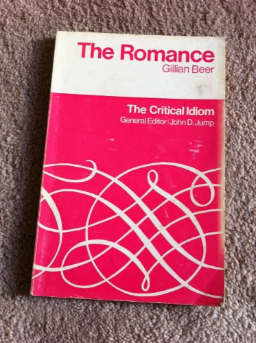 The Romance (Critical Idiom) (0416172504) by Gillian Beer