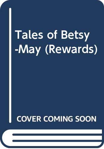 9780416174823: Tales of Betsy-May (Rewards)