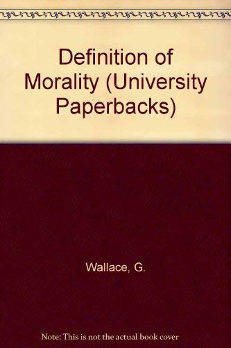 9780416180404: Definition of Morality (University Paperbacks)