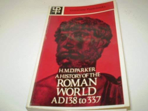 History of the Roman World, A.D.138-337 (University: Parker, H.M.D.