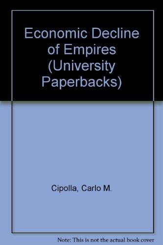 9780416182101: Economic Decline of Empires (University Paperbacks)