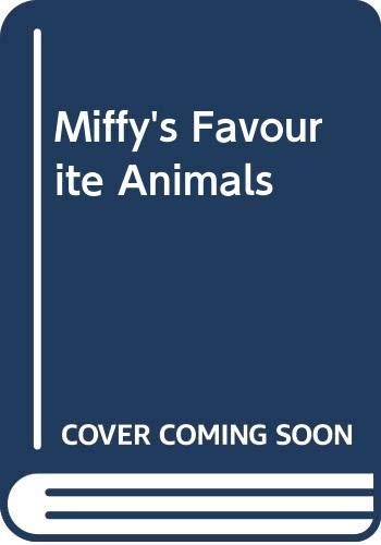 Miffy's Favourite Animals (9780416182125) by Dick Bruna
