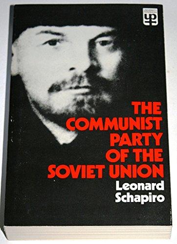 The Communist Party of the Soviet Union: Schapiro, Leonard