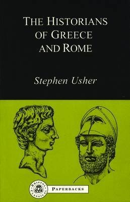 The Historians of Greece and Rome (University: Stephen Usher