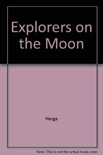 Explorers on the Moon: Herge; Turner, Michael; Cooper, Leslie Lonsdale-