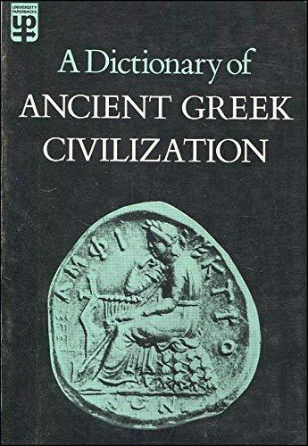 A Dictionary of Ancient Greek Civilization.: Devambez,Pierre. Flacelière,Robert. Schuhl,...