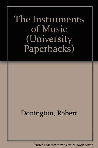 9780416184501: The Instruments of Music (University Paperbacks)