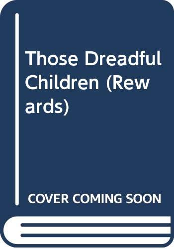 9780416186185: Those Dreadful Children (Rewards)