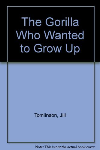 9780416186567: The Gorilla Who Wanted to Grow Up