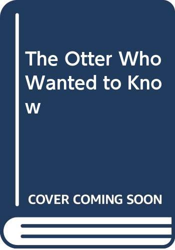The Otter Who Wanted to Know (0416186572) by Tomlinson, Jill