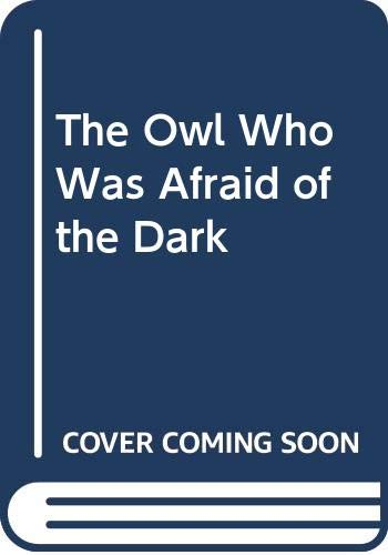9780416186604: The Owl Who Was Afraid of the Dark