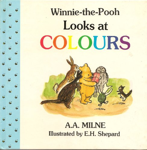 Winnie the Pooh Looks at Colours: Milne, A. A.;