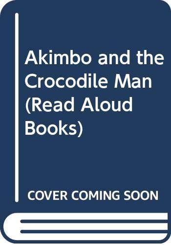 9780416188615: Akimbo and the Crocodile Man (Read Aloud Books)