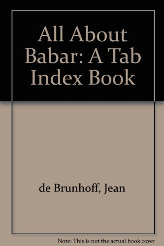 9780416190625: All About Babar: A Tab Index Book