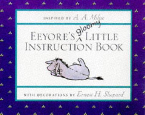 Eeyores Gloomy Little Instruction Book (Winnie the: Milne, A. A.