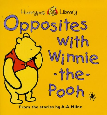 Opposites with Winnie the Pooh: Milne, A. A.