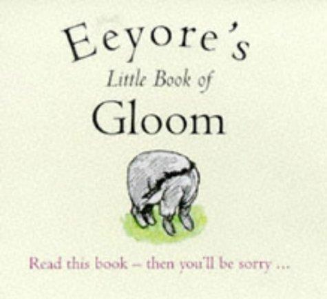 9780416196771: Eeyore's Little Book of Gloom (The wisdom of Pooh)