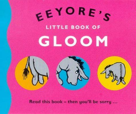 9780416196795: Eeyore's Little Book of Gloom (The wisdom of Pooh)
