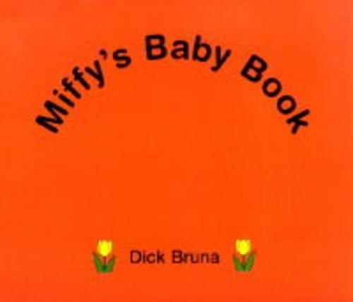 Miffy's Baby Book: Bruna, Dick
