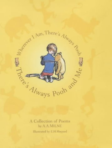 There's Always Pooh and Me: A.A. Milne; Illustrator-E.
