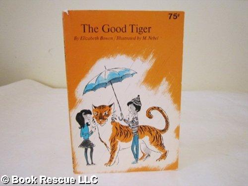 The Good Tiger: Bowen, Elizabeth