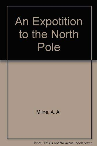 9780416216905: An Expotition to the North Pole (Winnie-the-Pooh story books)