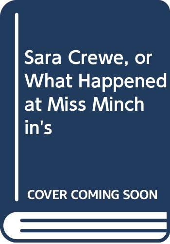 Sara Crewe, or What Happened at Miss: Burnett, Frances Hodgson