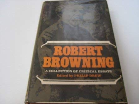 Robert Browning: a Collection of Critical Essays: drew, philip