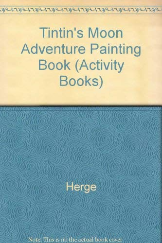 9780416240306: Tintin's Moon Adventure Painting Book (Activity Books)