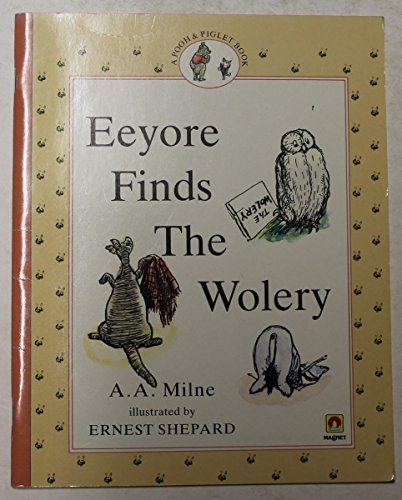 9780416246803: Eeyore Finds the Wolery (Winnie-the-Pooh story books)