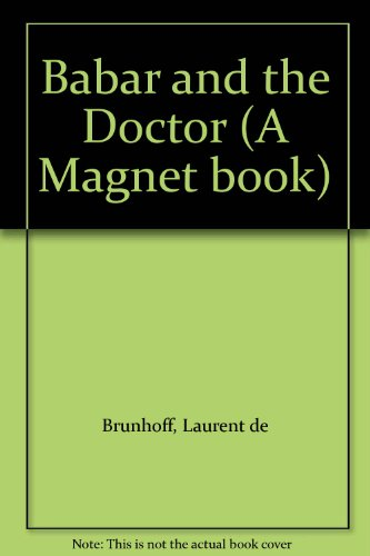 Babar and the Doctor (A Magnet book) (0416257208) by Brunhoff, Laurent de