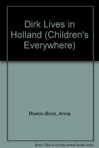 9780416265408: Dirk Lives in Holland (Children's Everywhere)