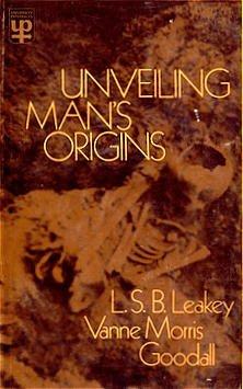 Unveiling Man's Origins: Ten Decades of Thought: Vanne Morris Goodall