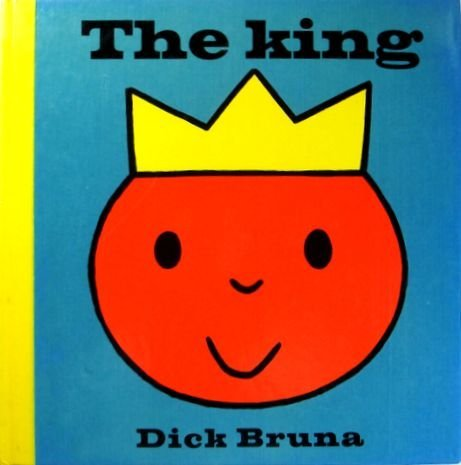 The King (9780416280401) by Dick Bruna