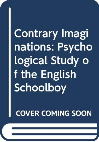 9780416286601: Contrary Imaginations: Psychological Study of the English Schoolboy