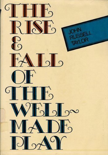 9780416288605: The Rise & Fall of The Well-Made Play