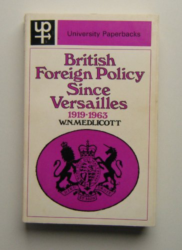British Foreign Policy since Versailles, 1919-1963: Medlicott, W.N.