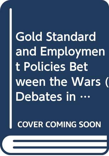 9780416299502: The Gold Standard and Employment Policies Between the Wars: Debates in Economic History