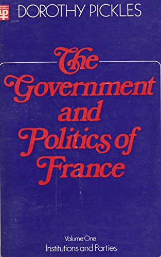 Government and Politics of France, Volume One: Dorothy Pickles