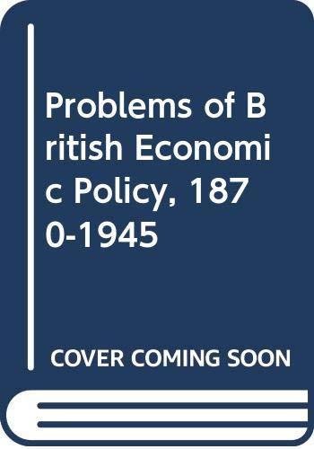 9780416304305: Problems of British Economic Policy, 1870-1945