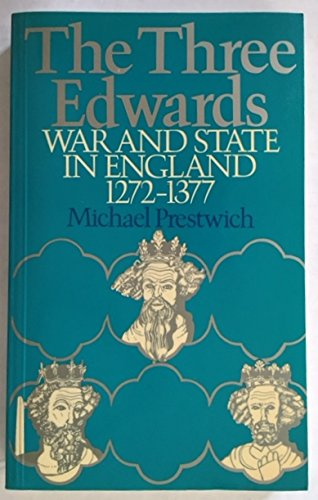 9780416304503: three Edwards: war and state in England 1272-1377