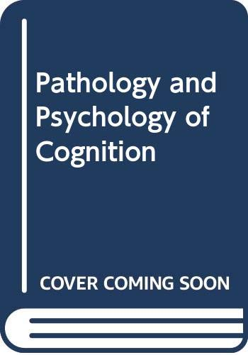 Pathology and Psychology of Cognition (Psychology in: Burton, Andrew