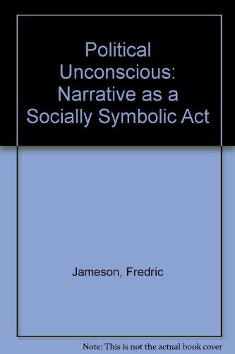 9780416313703: The Political Unconscious: Narrative As A Socially Symbolic Act