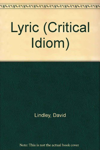 9780416314304: Lyric (Critical Idiom)