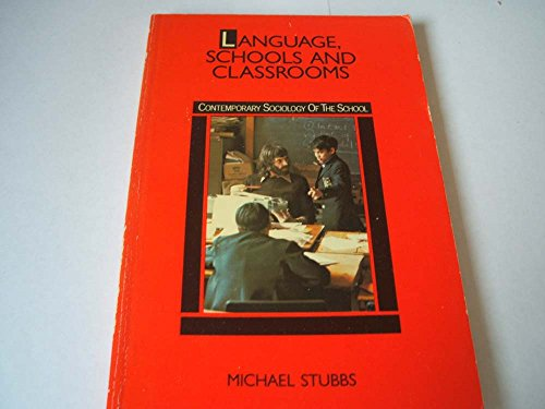 9780416316100: Language, Schools and Classrooms (Contemporary Sociology of the School)