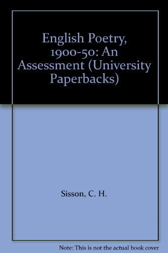 English Poetry, 1900-1950: An Assessment: Sisson, C. H.