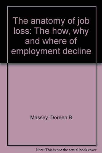 9780416323504: The anatomy of job loss: The how, why and where of employment decline