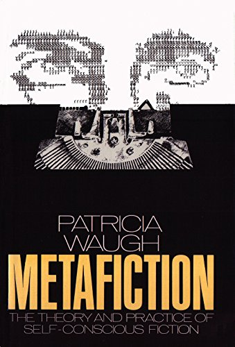 9780416326307: Metafiction: The Theory and Practice of Self-conscious Fiction (New Accents)