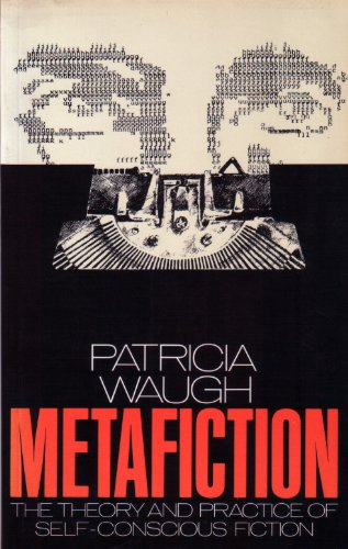 9780416326406: Metafiction: The Theory and Practice of Self-Conscious Fiction (New Accents)