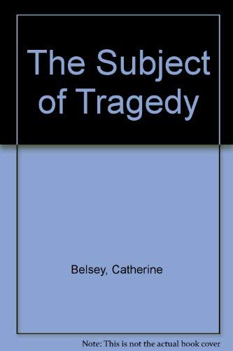 9780416327007: The Subject of Tragedy: Identity and Difference in Renaissance Drama
